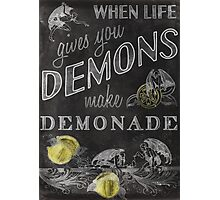 When Life Gives You Demons... Photographic Print
