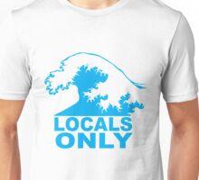 Locals Only Unisex T-Shirt