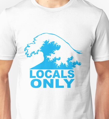 Locals Only Unisex T-Shirt