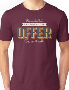 Remember That Life Is A One Time Offer So Use It Well Vintage Typographic Unisex T-Shirt