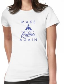 Make America Online Again Womens Fitted T-Shirt