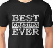BEST GRANDPA EVER ! Unisex T-Shirt