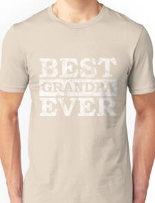 BEST GRANDPA EVER ! Unisex T-Shirt