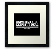 University of Keepin' It Real Framed Print