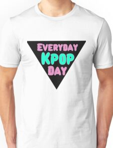 Everyday, Kpop Day Unisex T-Shirt