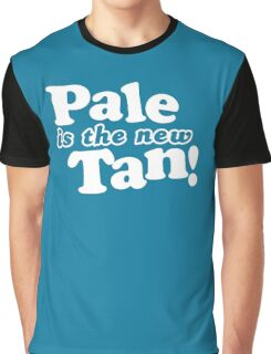 Pale Is The New Tan! Graphic T-Shirt