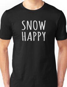 Snow Happy Winter Snow Quote Unisex T-Shirt