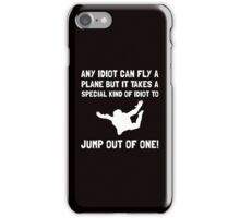 Idiot Skydiving White iPhone Case/Skin
