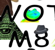U WOT M8 Montage Parody (Dress Code Safe) Sticker