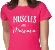 Muscles and Mascara Womens Fitted T-Shirt