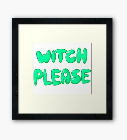 Witch Please Green Framed Print