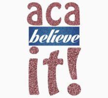 Aca-believe-it! by ConnorMcKee