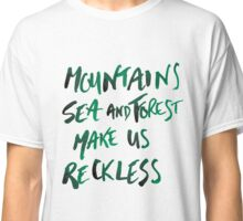 Mountains Make Us Reckless Classic T-Shirt
