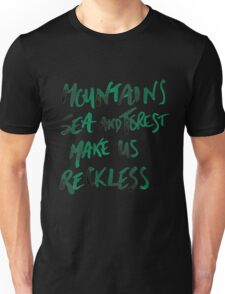 Mountains Make Us Reckless Unisex T-Shirt