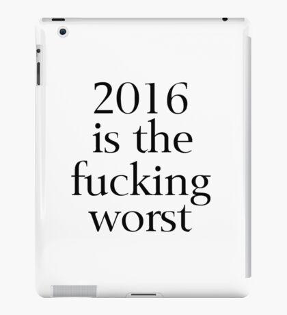 2016 is the Fucking Worst iPad Case/Skin