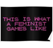 This Is What A Feminist Games Like Poster