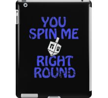You Spin Me Right Round iPad Case/Skin