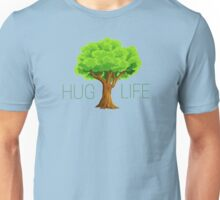 hug life tree hippie hippies inspirational natural green nature spiritual relaxning vegetarian vege t shirts Unisex T-Shirt