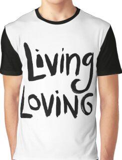 Living Loving Graphic T-Shirt