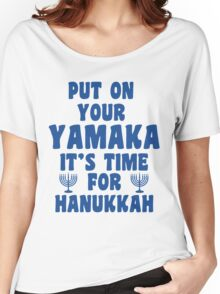 Put On Your Yamaka Women's Relaxed Fit T-Shirt