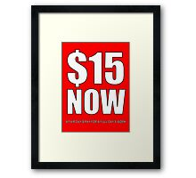 $15 Now (white) Framed Print