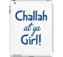 Challah At Ya Girl! iPad Case/Skin