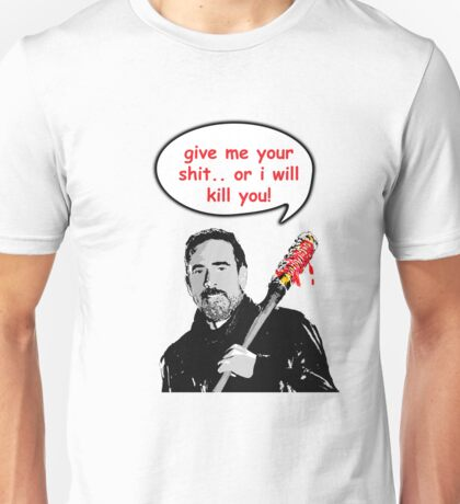 give me your shit! Unisex T-Shirt