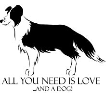 All You Need Is Love And A Dog! Photographic Print
