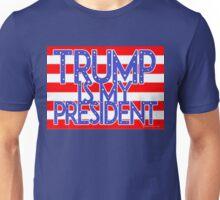 Trump Is My President Unisex T-Shirt