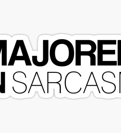 Majored in Sarcasm Sticker