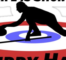 Curling Hurry Hard Life is Short Curler Classic Sticker