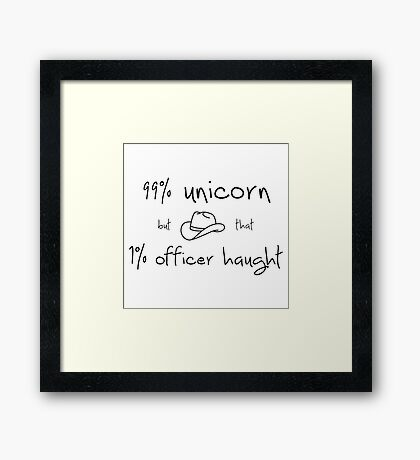 99% Unicorn but that 1% Haught Framed Print