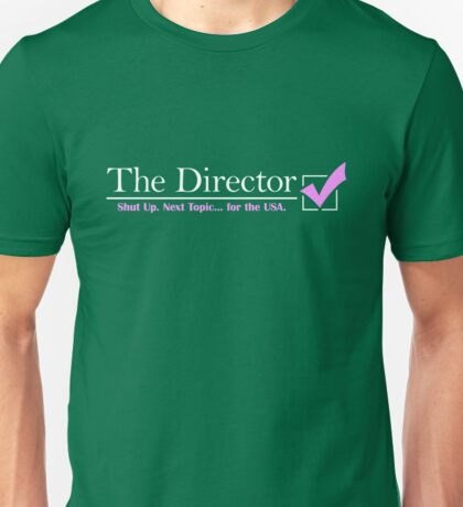 Vote for The Director Unisex T-Shirt
