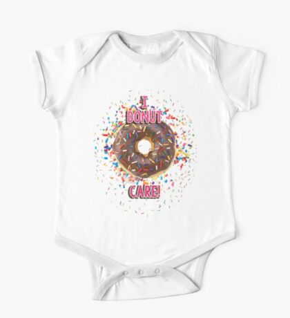 I DONUT CARE! One Piece - Short Sleeve