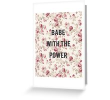 what babe? Greeting Card
