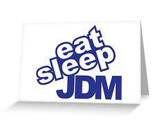Eat sleep jdm Greeting Card