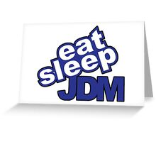 Eat sleep jdm Greeting Card