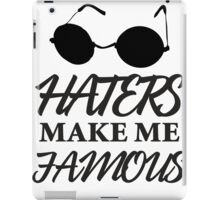 Haters Make Me Famous iPad Case/Skin
