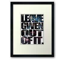 """Leave Gwen Out of It."" Framed Print"