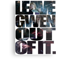 """Leave Gwen Out of It."" Metal Print"