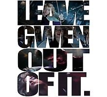 """Leave Gwen Out of It."" Photographic Print"