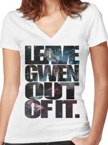 """""""Leave Gwen Out of It."""" Women's Fitted V-Neck T-Shirt"""