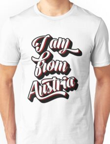 I AM FROM AUSTRIA Unisex T-Shirt