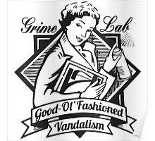 Grime Lab Vandalism Poster