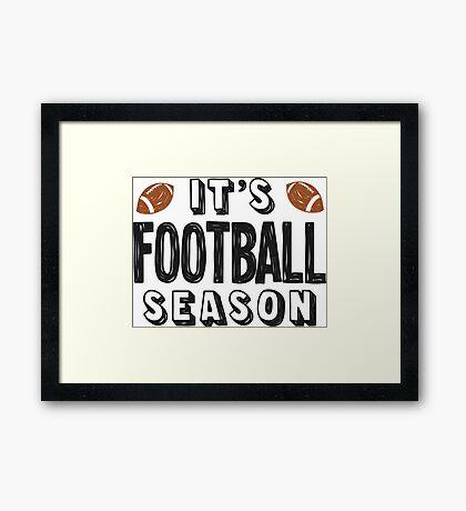 It's football season - 2 Framed Print