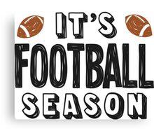 It's football season - 2 Canvas Print