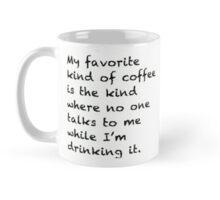 My favorite kind of coffee Mug