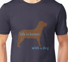 Life is Better with a Dog Unisex T-Shirt