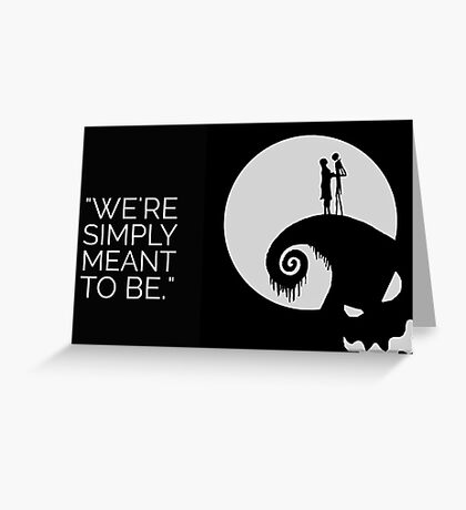 We're Simply Meant To Be...  Greeting Card