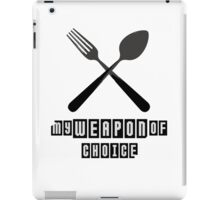 Spoon and Fork -  My Weapon of Choice iPad Case/Skin